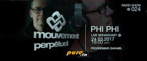 Phi Phi - Mouvement Perpétuel Radio Show 024 on Pure.fm