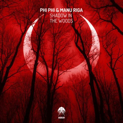 Phi Phi & Manu Riga - Shadow in the Woods